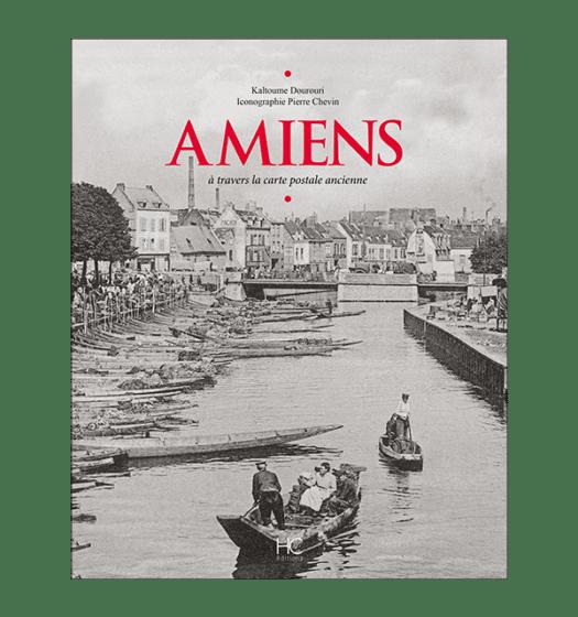 Amiens à travers la carte postale ancienne