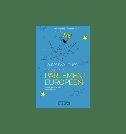 LA_MERVEILLEUSE_HISTOIRE_DU_PARLEMENT_EUROPEEN