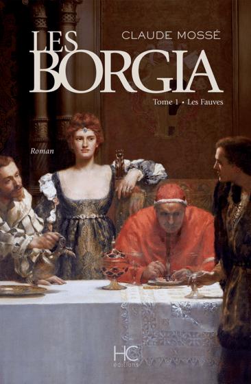 LES BORGIA - TOME 1 - LES FAUVES