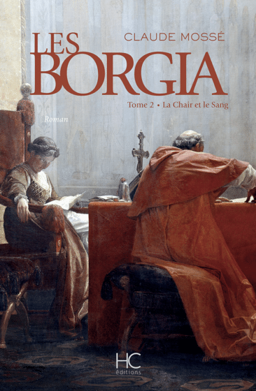 LES BORGIA Tome 2 - La Chair et le Sang