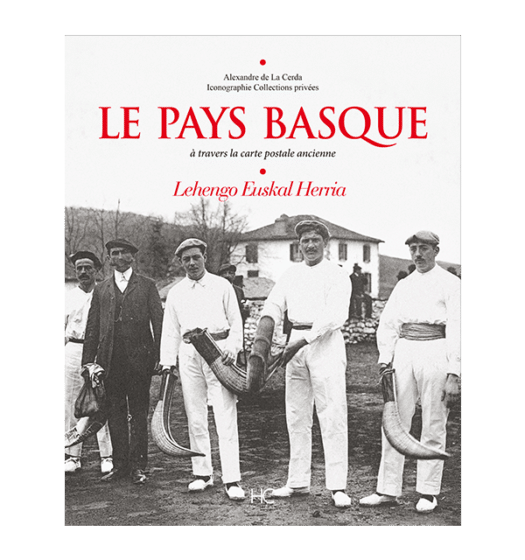 Le Pays Basque à travers la carte postale ancienne