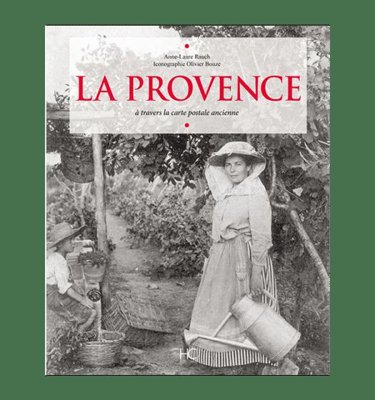 La Provence à travers la carte postale ancienne