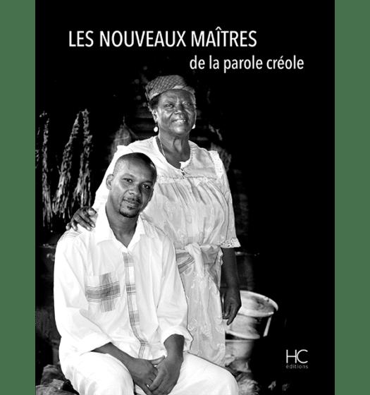 les nouveaux maitres de la parole creole