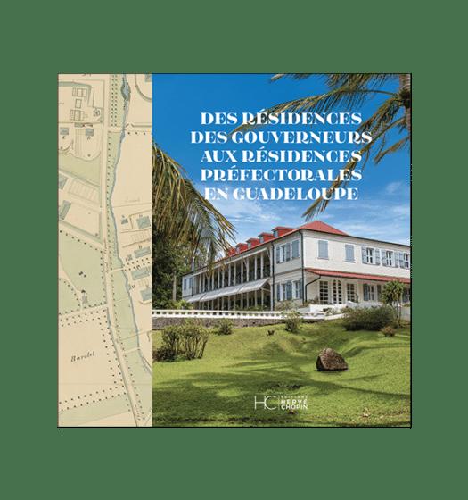 des residences des gouverneurs aux residences prefectorales en guadeloupe