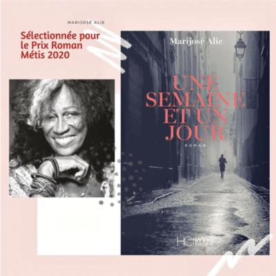 une semaine et un jour de marijose alie selectionne par les 4 finalistes du prix roman metis 2020