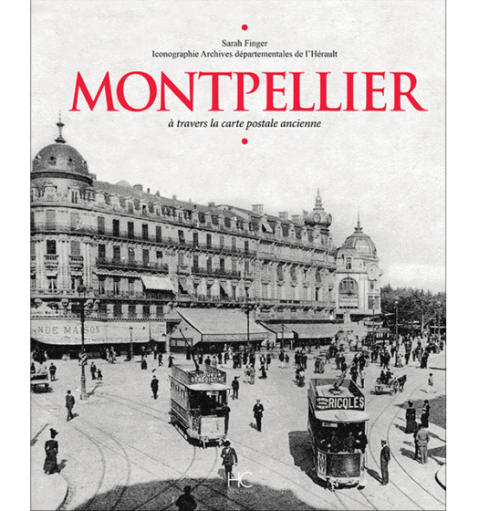montpellier a travers la carte postale ancienne