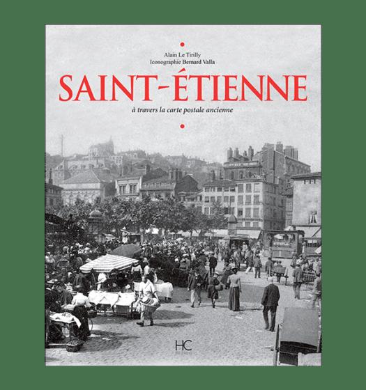 saint-etienne a travers la carte postale ancienne