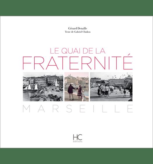 Le quai de la fraternité – Marseille