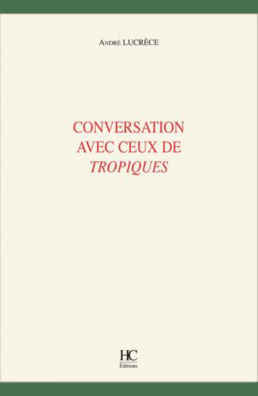 conversation avec ceux de tropiques