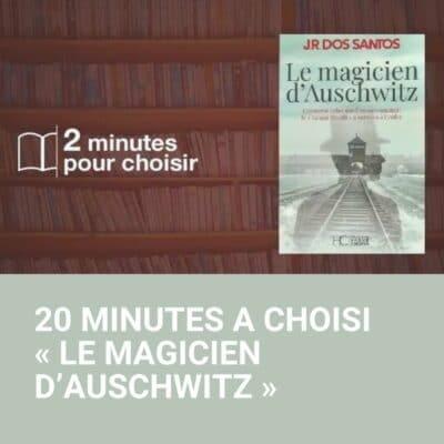 le magicien d'auschwitz choisi par 20 minutes
